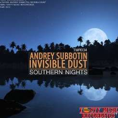 Invisible Dust / Andrey Subbotin - Southern Nights mp3 flac
