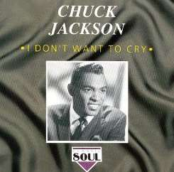 Chuck Jackson - I Don't Want to Cry [Compilation] mp3 flac