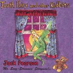 Jack Pearson - Tooth Fairy and Other Kidbits mp3 flac