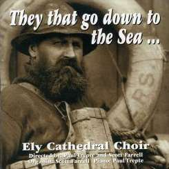 Ely Cathedral Choir - They that Go Down to the Sea [United Kingdom] mp3 flac
