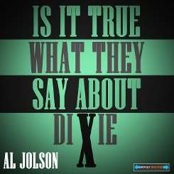 Al Jolson - Is It True What They Say About Dixie? mp3 flac