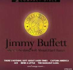 Jimmy Buffett - Collector's Edition: There's Nothing Soft About Hard Times, Vol. 1 & 2 [2 CD] mp3 flac