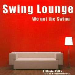 DJ Master Phil & the Eclectik Ensemble Experience - Swing Lounge: We Got The Swing mp3 flac