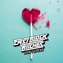 Eastblock Bitches - Don't Speak mp3 flac
