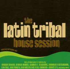 Various Artists - The Latin Tribal House Session mp3 flac