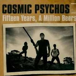 Cosmic Psychos - 15 Years, A Billion Beers mp3 flac