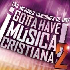 Various Artists - Gotta Have Musica Cristiana, Vol. 2 mp3 flac