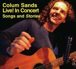 Colum Sands - Live! In Concert: Songs and Stories mp3 flac